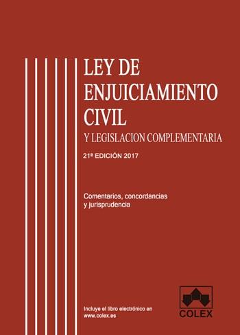 Ley de Enjuiciamiento Civil y legislación complementaria comentada