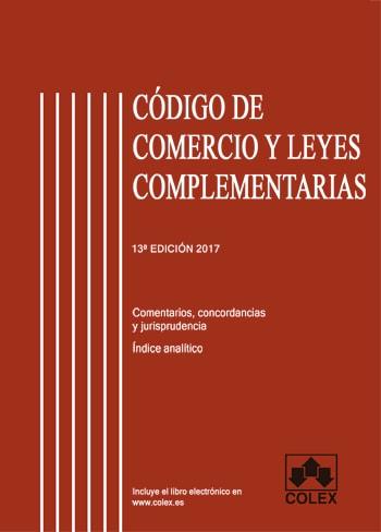 Código de Comercio y Leyes complementarias. Comentado