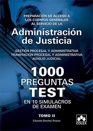 1000 PREGUNTAS TEST EN 10 SIMULACROS para opositores a Cuerpos generales de Justicia