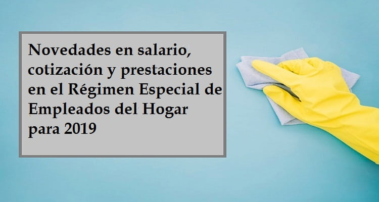 cotización en el Régimen especial de empleados del hogar año 2019