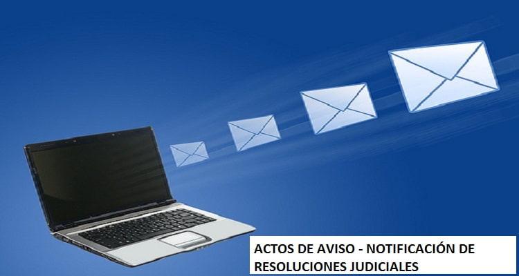 ACTOS DE AVISO NOTIFICACIÓN DE RESOLUCIONES JUDICIALES