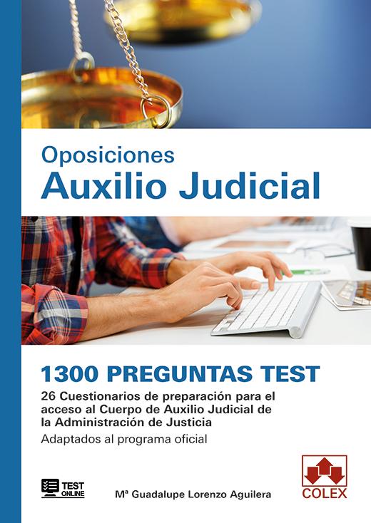 1300 preguntas Test. Oposiciones Auxilio Judicial