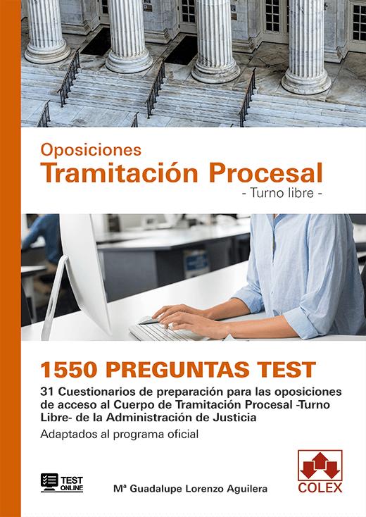 1550 preguntas Test. Oposiciones Tramitación Procesal. Turno Libre.