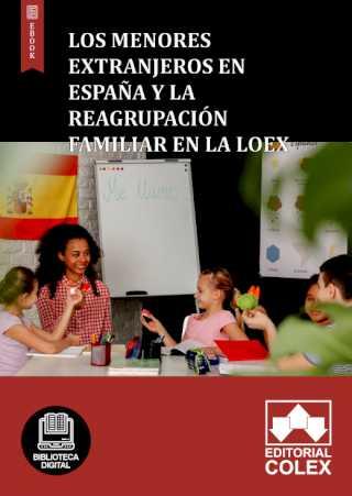 Los menores extranjeros en España y la reagrupación familiar en la LOEX
