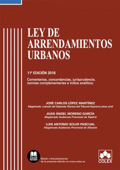 Ley de Arrendamientos Urbanos - Código comentado  (Edición 2018)