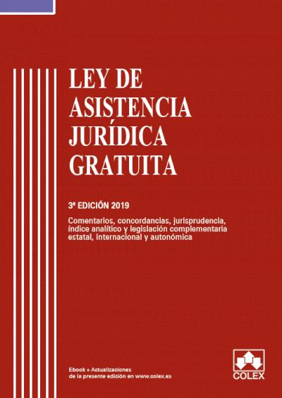 Ley de Asistencia Jurídica Gratuita - Código comentado  (Edición 2019)