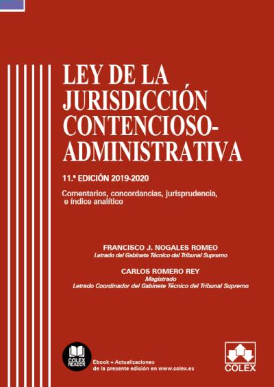 Ley de la Jurisdicción Contencioso-administrativa - Código comentado (Edición 2019-2020)