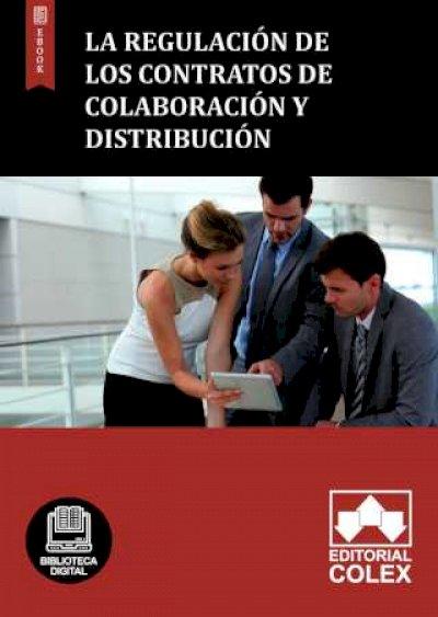 La regulación de los contratos de colaboración y distribución