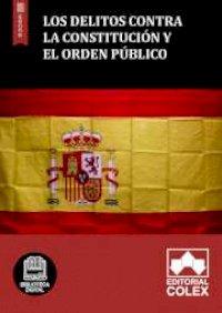 Los delitos contra la Constitución y el orden público