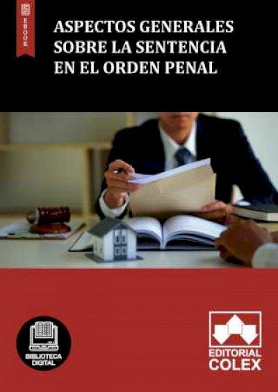Aspectos generales sobre la sentencia en el orden penal