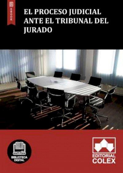 El proceso judicial ante el Tribunal del Jurado