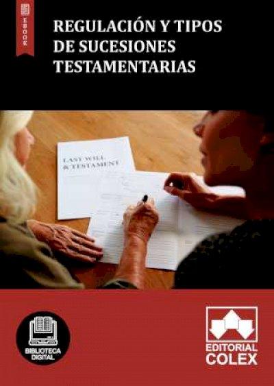 Regulación y tipos de sucesiones testamentarias