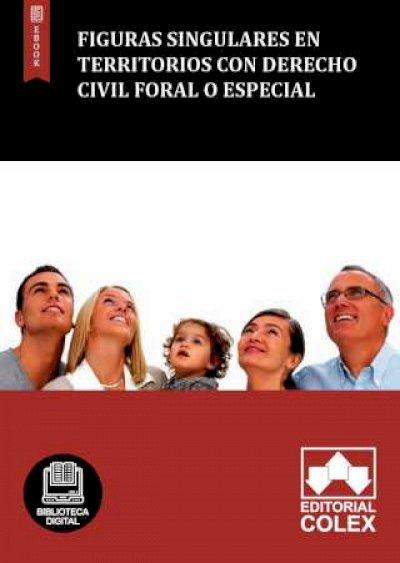 Figuras singulares en territorios con Derecho Civil foral o especial