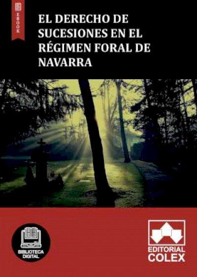 El derecho de sucesiones en el régimen foral de Navarra