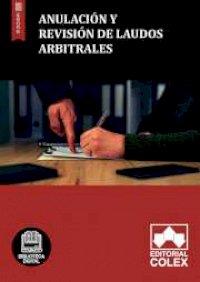 Anulación y revisión de laudos arbitrales