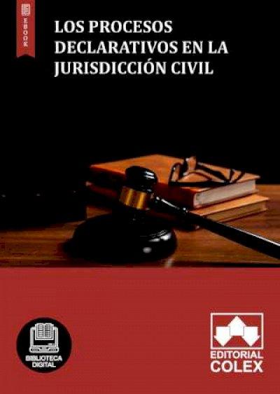 Los procesos declarativos en la jurisdicción civil
