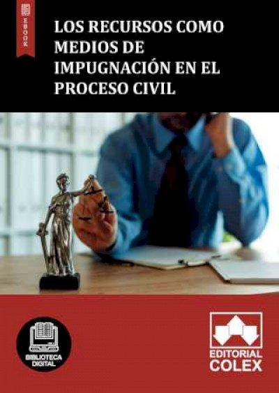 Los recursos como medios de impugnación en el proceso civil