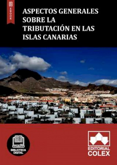 Aspectos generales sobre la tributación en las Islas Canarias