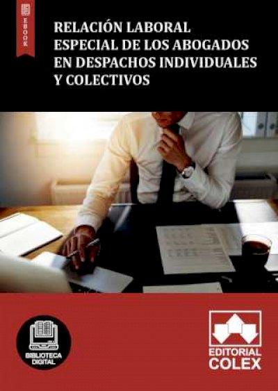 Relación Laboral Especial de los Abogados en despachos individuales y colectivos