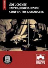 Soluciones extrajudiciales de conflictos laborales