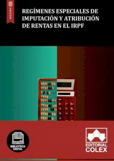 Regímenes especiales de imputación y atribución de rentas en el IRPF