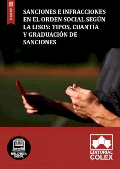 Sanciones e infracciones en el orden social según la LISOS: Tipos, cuantía y graduación de sanciones