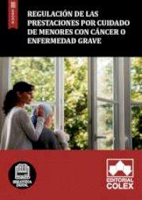 Regulación de las prestaciones por cuidado de menores con cáncer o enfermedad grave