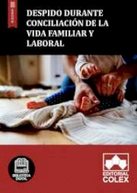 Despido durante conciliación de la vida familiar y laboral