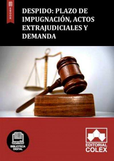 Despido: Plazo de impugnación, actos extrajudiciales y demanda