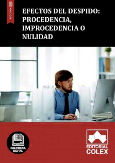 Efectos del despido: Procedencia, Improcedencia o Nulidad