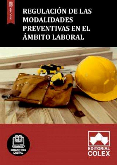 Regulación de las modalidades preventivas en el ámbito laboral