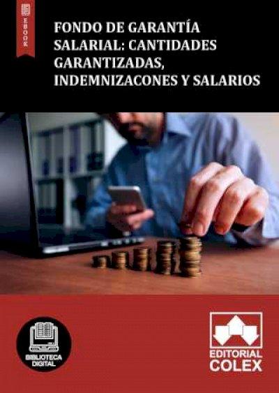 Fondo de Garantía Salarial: Cantidades garantizadas, indemnizacones y salarios