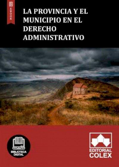 La provincia y el municipio en el Derecho Administrativo