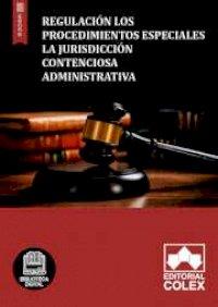 Regulación los procedimientos especiales la jurisdicción contenciosa administrativa