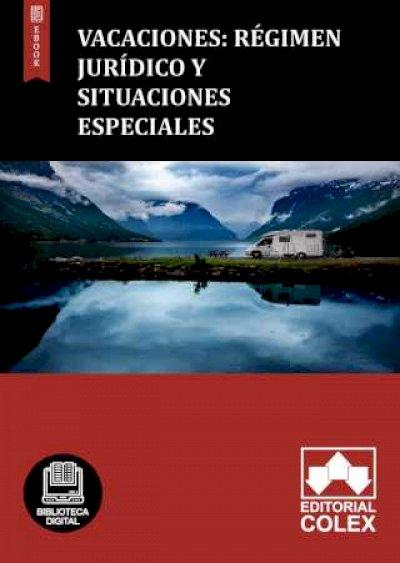Vacaciones: Régimen jurídico y Situaciones especiales