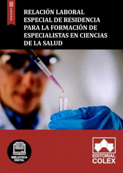 Relación laboral especial de residencia para la formación de especialistas en ciencias de la salud