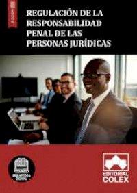 Regulación de la responsabilidad penal de las personas jurídicas