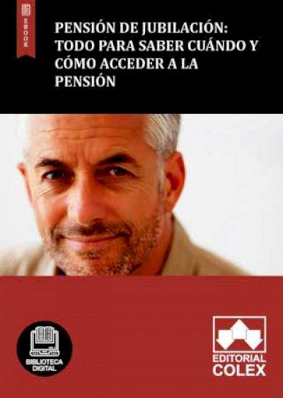 Pensión de jubilación: Todo para saber cuándo y cómo acceder a la pensión