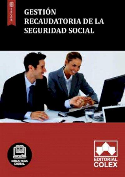Gestión recaudatoria de la Seguridad Social