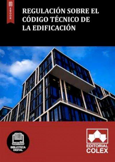 Regulación sobre el Código Técnico de la Edificación