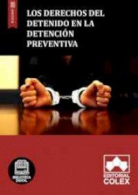 Los derechos del detenido en la detención preventiva