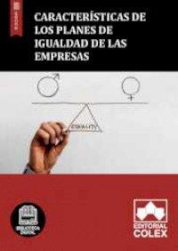 Características de los planes de igualdad de las empresas