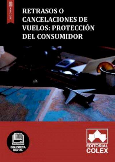 Retrasos o cancelaciones de vuelos: Protección del consumidor