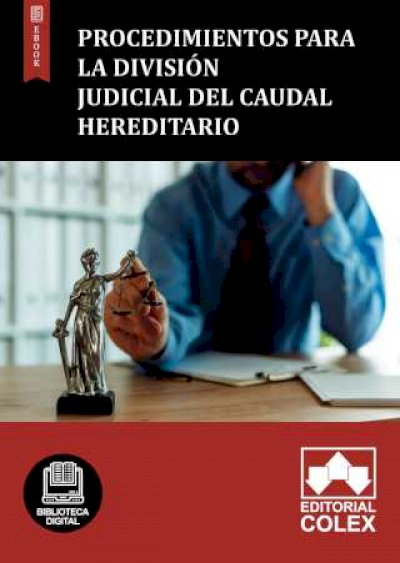 Procedimientos para la división judicial del caudal hereditario