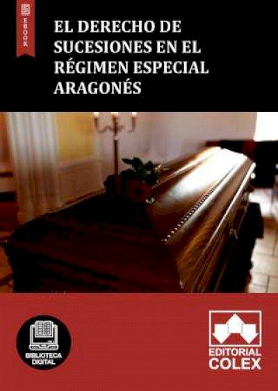 El Derecho de Sucesiones en el régimen especial aragonés