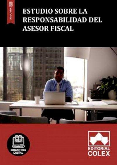 Estudio sobre la responsabilidad del asesor fiscal