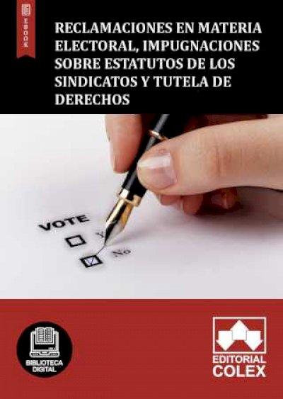 Reclamaciones en materia electoral, impugnaciones sobre estatutos de los sindicatos y tutela de derechos