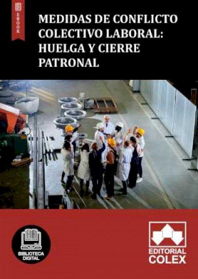 Medidas de Conflicto Colectivo Laboral: Huelga y Cierre patronal