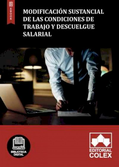 Modificación sustancial de las condiciones de trabajo y descuelgue salarial