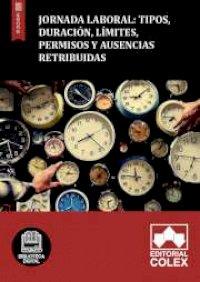 Jornada Laboral: Tipos, duración, límites, permisos y ausencias retribuidas